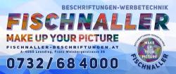 Fischnaller Beschriftungen | MAKE UP YOUR PICTURE | Werbetechnik Digitaldruck
