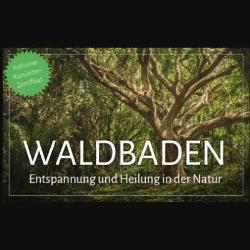 Waldbaden Online Kurs inklusive Kursleiter Zertifikat