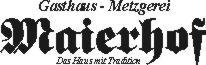 Gasthaus & Metzgerei Maierhof