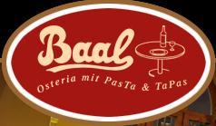 Baal Osteria mit PasTa u. TaPas