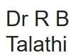 Dr R B Talathi