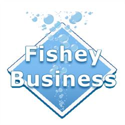 Fishey Business