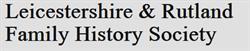 Leicestershire & Rutland Family History Society