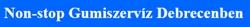 Gumiszervíz Debrecen