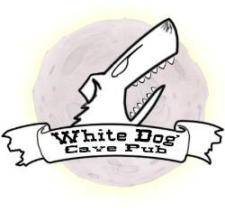"""""""WHITE DOG CAVE PUB"""""""
