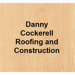 Danny Cockerell Roofing and Construction